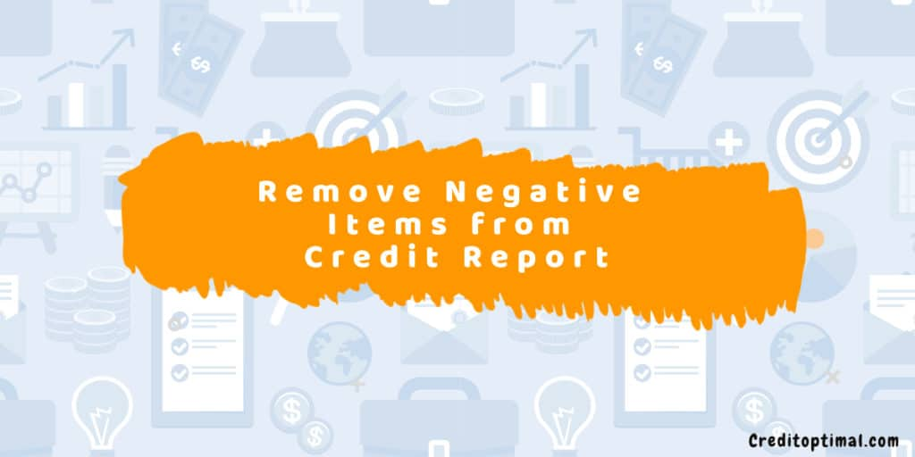 How to Remove Negative Items from Credit Report